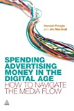 Spending Advertising Money in the Digital Age: How to Navigate the Media Flow