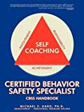 img - for Certified Behavior Safety Specialist: CBSS Handbook by Michael S. Haro Ph.D. (2009-07-03) book / textbook / text book