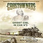 Ghost Girl in Car No 9 |  Calamity Jan