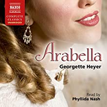 Arabella (       UNABRIDGED) by Georgette Heyer Narrated by Phyllida Nash