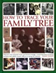 How to Trace Your Family Tree: Discov...