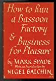 How to Run a Bassoon Factory or Business Explained & Business for Pleasure