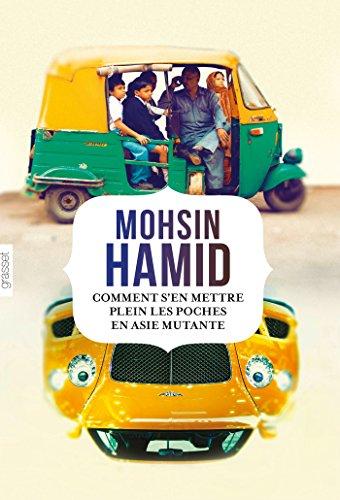 Comment s'en mettre plein les poches en Asie …: roman traduit de l'anglais (Pakistan) par Bernard Cohen