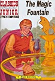 The Magic Fountain (Classics Illustrated Juniors, 533)