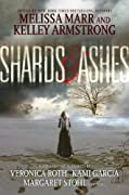 Shards and Ashes by Melissa Marr, Kelley Armstrong, Veronica Roth, Kami Garcia, Margaret Stohl, Rachel Caine, Carrie Ryan, Nancy Holder, Beth Revis cover image