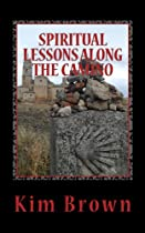 SPIRITUAL LESSONS ALONG THE CAMINO: A 40-DAY SPIRITUAL JOURNEY
