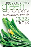Building the Green Economy: Success Stories from the Grassroots (0977825361) by Danaher, Kevin