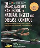 img - for The Organic Gardener's Handbook of Natural Insect and Disease Control: A Complete Problem-Solving Guide to Keeping Your Garden and Yard Healthy Without Chemicals book / textbook / text book