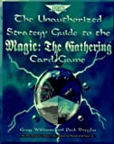 img - for The Unauthorized Strategy Guide to the Magic: The Gathering Card Game (Secrets of the Games Series) by Paul Dreyfus (1995-10-04) book / textbook / text book