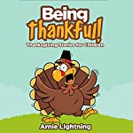 Being Thankful!: Thanksgiving Stories for Children | Arnie Lightning