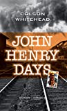 John Henry Days. (3446204695) by Colson Whitehead