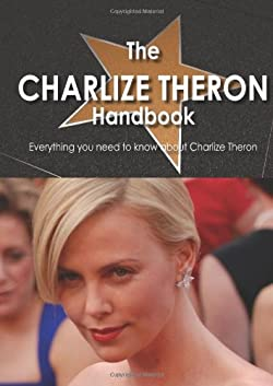The Charlize Theron Handbook: Everything You Need to Know About Charlize Theron