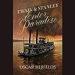 Twain & Stanley Enter Paradise | Oscar Hijuelos