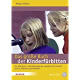 Das groe Buch der Kinderfrbitten: Fr alle Sonn- und Feiertage der Lesejahre A, B und C und zu Themen und Anlssenvon &#34;Helga Jtten&#34;