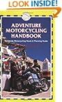 Adventure Motorcycling Handbook (Trai...