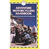Adventure Motorcycling Handbook (Trailblazer)by Chris Scott