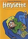 Henriette : Une envie de trop - Un temps de chien - Trop potes (Int�grale tomes 1 � 3) par Dupuy