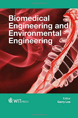 Biomedical Engineering and Environmental Engineering: 145 (WIT Transactions on the Built Environment)