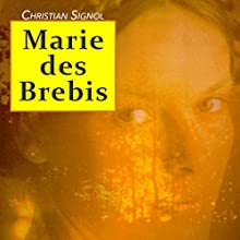 Marie des brebis   Livre audio Auteur(s) : Christian Signol Narrateur(s) : Yves Mugler, Isabelle Miller