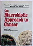 The Macrobiotic Approach to Cancer (0895292092) by Kushi, Michio