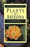 img - for A Field Guide to the Plants of Arizona book / textbook / text book