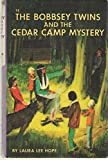 The Bobbsey Twins and the Cedar Camp Mystery (0448080141) by Hope, Laura Lee