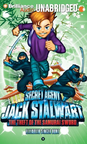 Secret Agent Jack Stalwart: Book 11: The Theft of the Samurai Sword: Japan by Elizabeth Singer Hunt (2011-10-04)