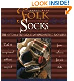 Folk Socks: The History & Techniques of Handknitted Footwear