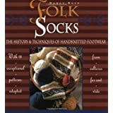 Folk Socks: The History & Techniques of Handknitted Footwear ~ Nancy Bush