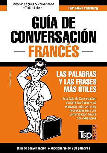 Guía de Conversación Español-Francés y mini diccionario de 250 palabras