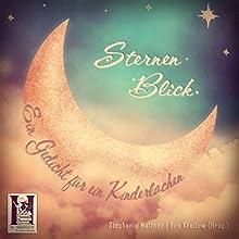 Sternenblick: Ein Gedicht für ein Kinderlachen Hörbuch von Stephanie Mattner, Ben Kretlow Gesprochen von: Tommi Horwath, Rita Hatzmann