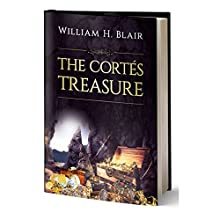 The Cortés Treasure Audiobook by William H Blair Narrated by Lou Lambert