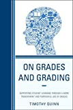 img - for On Grades and Grading: Supporting Student Learning through a More Transparent and Purposeful Use of Grades book / textbook / text book