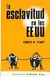 La esclavitud en los EEUU: la institución peculiar (8428100772) by Kenneth M. Stampp