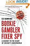 Bookie Gambler Fixer Spy: A Journey t...