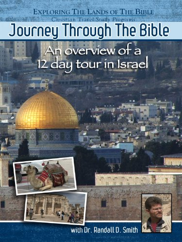 Journey Through the Bible - An Overview of a 12 Day Tour in Israel