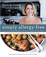 Simply Allergy-Free: Quick and Tasty Recipes for Every Night of the Week from Lyons Press