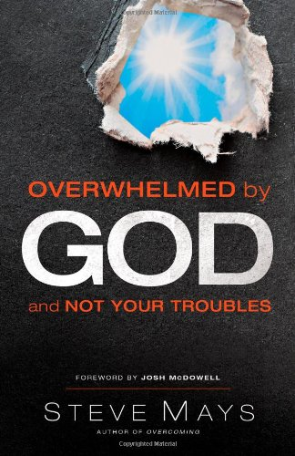 Overwhelmed by God and Not Your Troubles, Mays, Steve