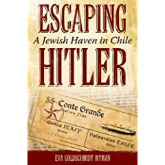 Escaping Hitler: A Jewish Haven in Chile (Judaic Studies Series) by Eva Goldschmidt Wyman