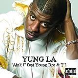 Ain't I - Yung LA