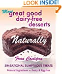 More Great Good Dairy-Free Desserts:...