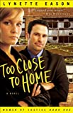 Too Close to Home (Women of Justice Series, No.1, 5th April 2012)