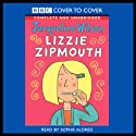 Lizzie Zipmouth (       UNABRIDGED) by Jacqueline Wilson Narrated by Jacqueline Wilson