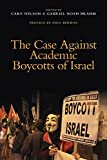 img - for The Case Against Academic Boycotts of Israel book / textbook / text book