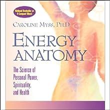 Energy Anatomy (       ABRIDGED) by Caroline Myss Narrated by Caroline Myss