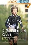 Coaching Youth Rugby: An Essential Gu...