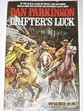 Drifter's Luck (0821733966) by Parkinson, Dan