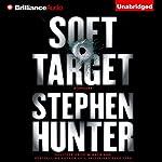 Soft Target: Ray Cruz, Book 1   Stephen Hunter