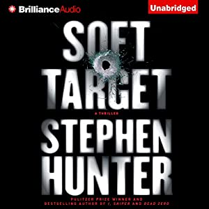 Soft Target: Ray Cruz, Book 1 | [Stephen Hunter]
