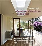 Wohnen zwischen drinnen und draußen: Wintergärten, Terrassen und andere fantasievolle Refugien